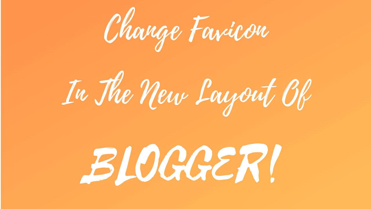 Change Favicon In The-New Interface Of Blogger min